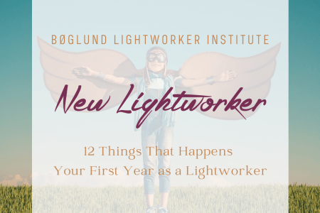 12 Things That Happens Your First Year as a Lightworker