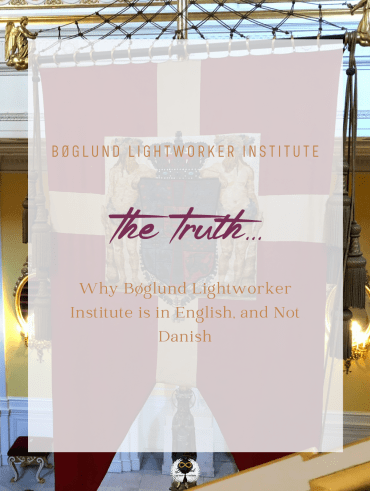 Why Bøglund Lightworker Institute is in English, and Not Danish