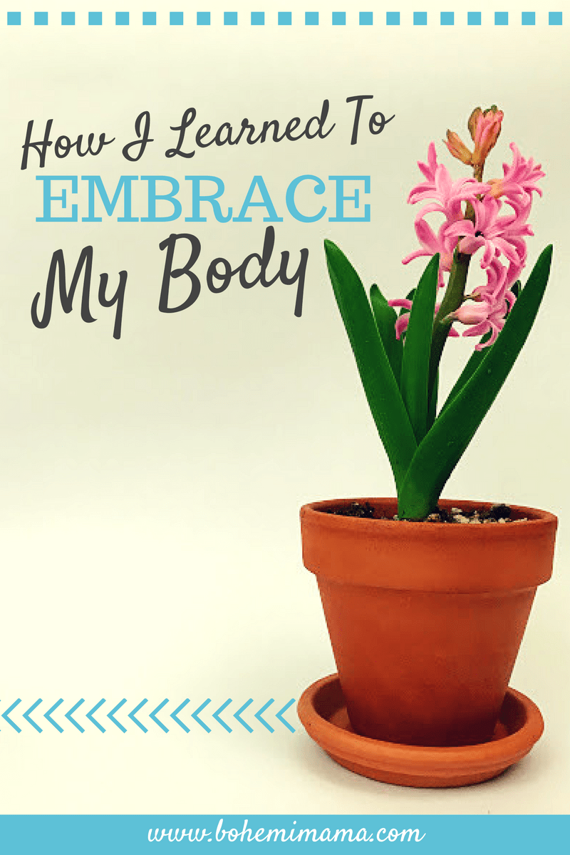 How I Learned to Embrace My Body
