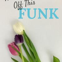 How to Shake Off This Funk