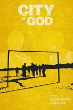 City of God (directed by Fernando Meirelles & co-directed by Kátia Lund. Story was adapted by Bráulio Mantovani from the 1997 novel by Paulo Lins)
