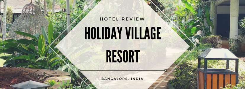 Holiday Village Resort, Bangalore, India, Hotels, Hotel Review