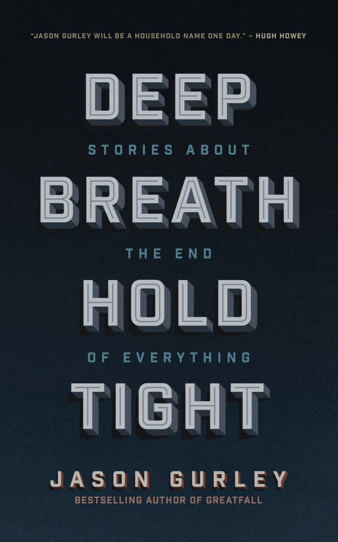 """Deep Breath Hold Tight"" by Jason Gurley"