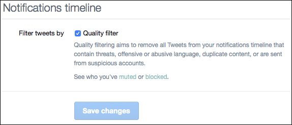 Twitter is testing a quality filter, currently available only to verified users.