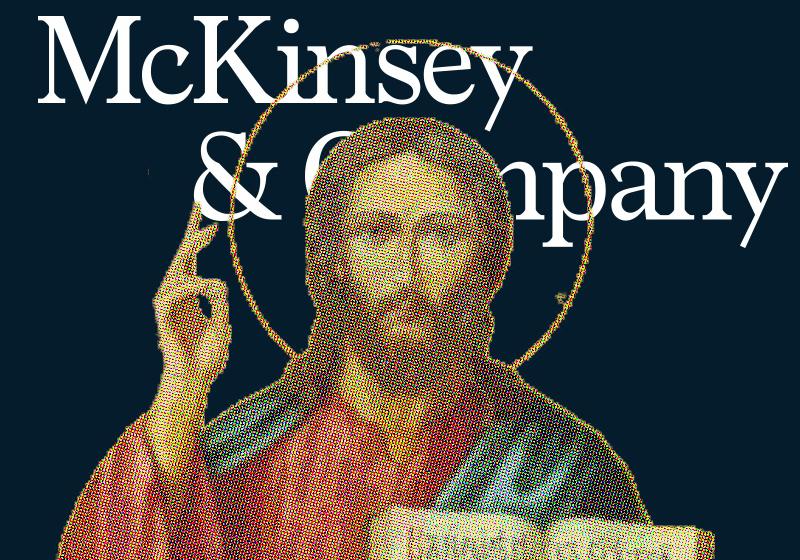 "McKinsey's internal mythology compares management consultants to ""the Marine Corps, the Roman Catholic..."
