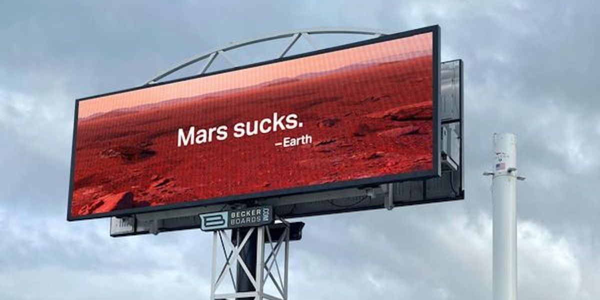 """""""Mars Sucks"""" billboard shows up in front of SpaceX HQ to celebrate Earth Day"""