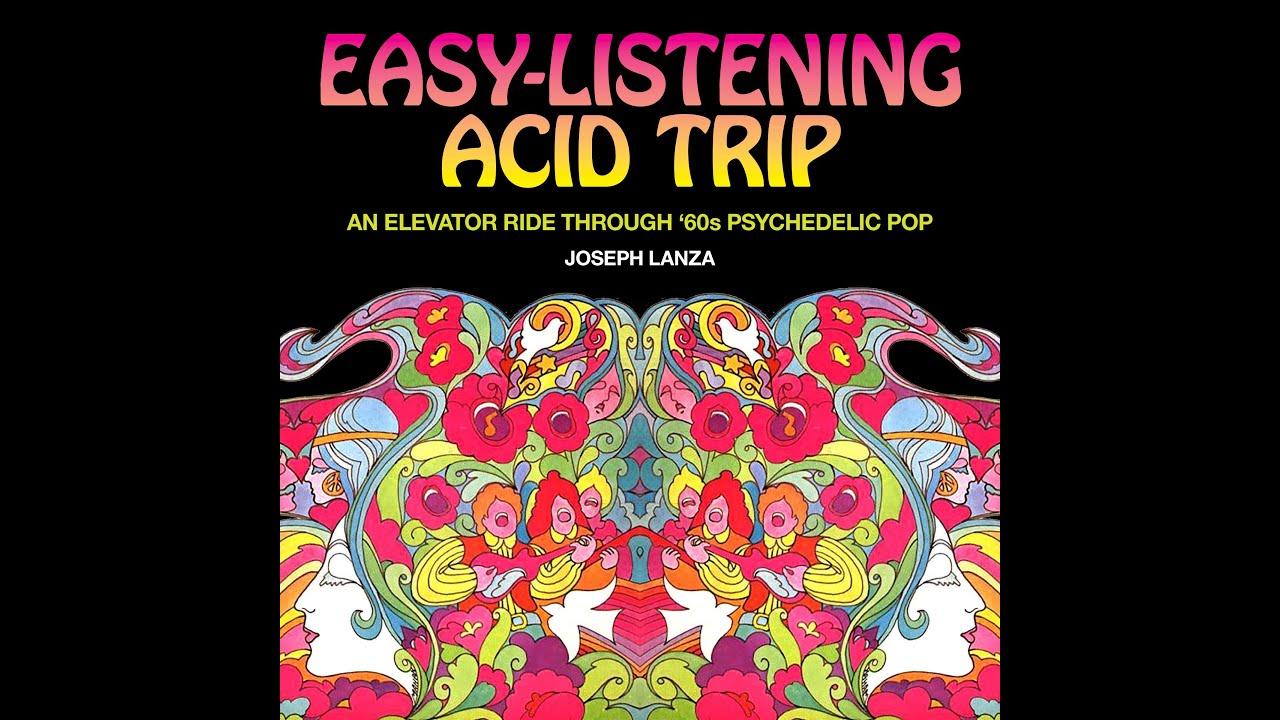 Easy-Listening Acid Trip: An Elevator Ride through Sixties Psychedelic Pop