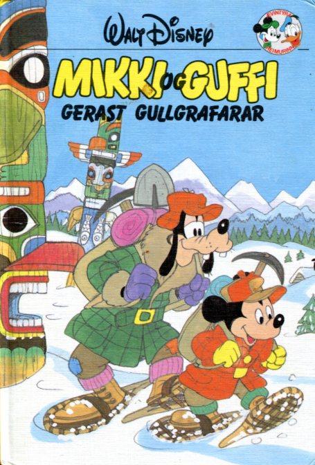 Mikki og Guffi gerast gullgrafarar. Disney ævintýri