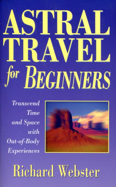 Astral travel for beginners - Richard Webster