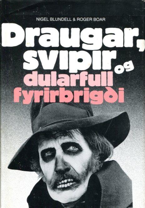 Draugar svipir og dularfull fyrirbrigði - Nigel Blundell and Roger Boar