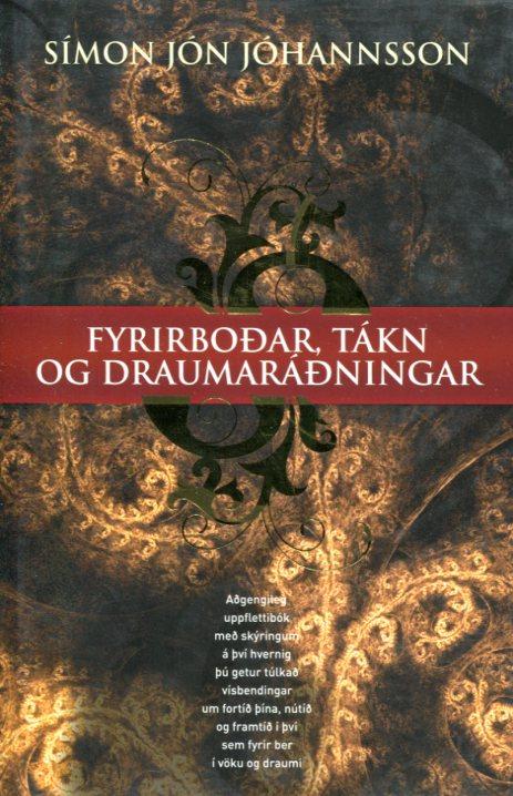 Fyrirboðar tákn og draumaráðningar - Símon Jón Jóhannsson