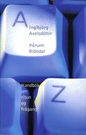 Handbók um ritun og frágang - Ingibjörg Axelsdóttir og Þórunn Blöndal