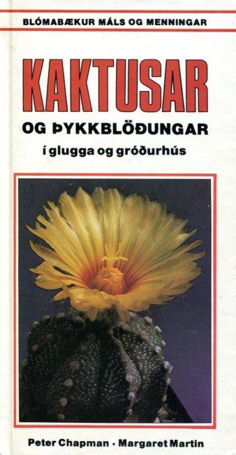 Kaktusar og þykkblöðunar í glugga og gróðurhús - Peter Chapman og Margarest Martin