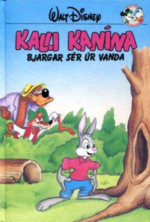 Kalli kanína bjargar sér úr vanda - Disneybók
