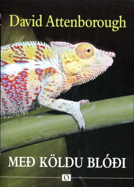 Með köldu blóði - David Attenborough