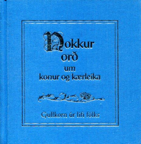Nokkur orð um konur og kærleika - Gullkorn úr lífi fólks