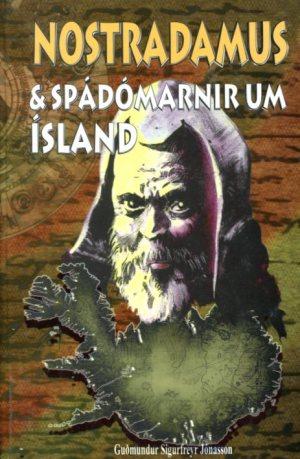 Nostradamu og spádómarnir um Ísland - Guðmundur Sigurfreyr Jónasson