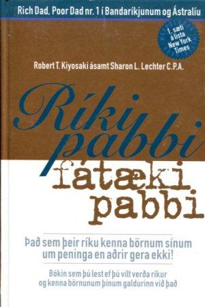 Ríki pabbi fátæki pabbi - Robert T Kiyosaki og Sharon L Lechter
