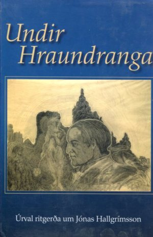 Undir Hraundranga - úrval ritgerða um Jónas Hallgrímsson