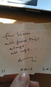 """Signert: """"For Linn, all good things, always - all ways. - Ali 11. april 2012"""""""