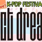NCT DREAMが第一弾ラインナップに!日韓友情フェスタ K-POP FESTIVAL 2018 in TOKYO