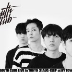 """【SOUTH CLUB LIVE in TOKYO】ナム・テヒョンが結成した""""South Club""""が遂にHY TOWN HALLに上陸!"""