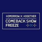 【Mnet】「TOMORROW X TOGETHER COMEBACK SHOW FREEZE」5月31日20時から日韓同時放送!
