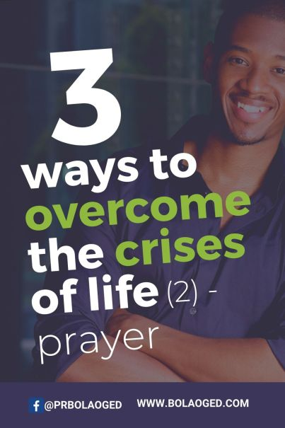 Great article to overcome the crises of life by prayer
