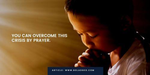 overcome crisis with prayer