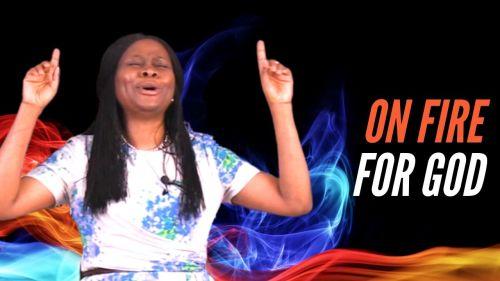Christian sermon On fire for God