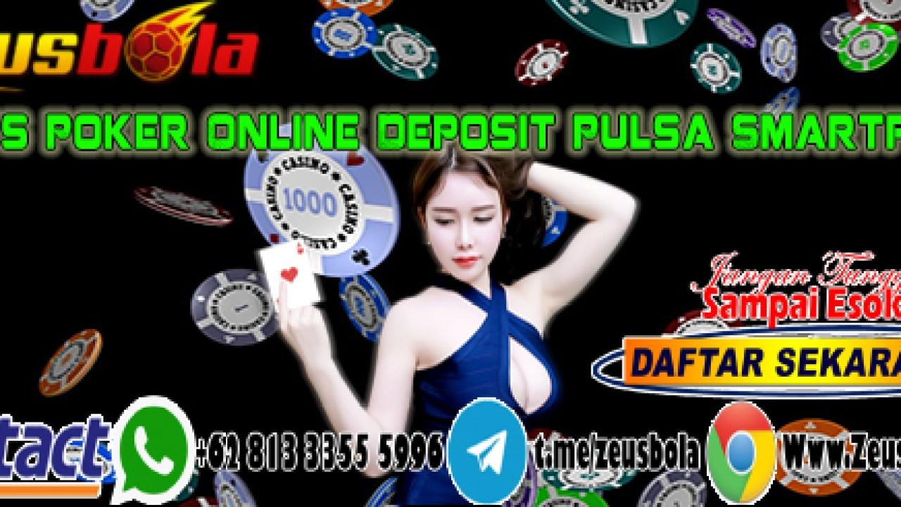 Situs Poker Online Deposit Pulsa Smartfren Zeusbola
