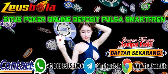 Situs Poker Online Deposit Pulsa Smartfren
