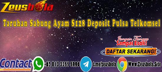 Taruhan Sabung Ayam S128 Deposit Pulsa Telkomsel