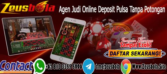 Agen Judi Online Deposit Pulsa Tanpa Potongan