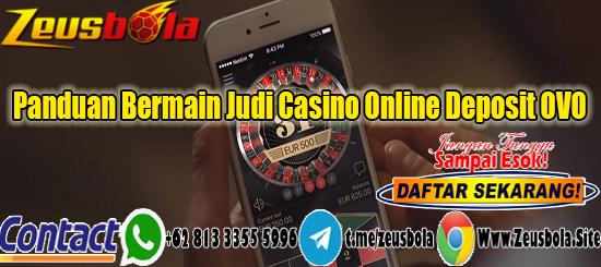 Panduan Bermain Judi Casino Online Deposit OVOPanduan Bermain Judi Casino Online Deposit OVO