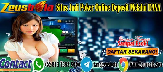 Situs Judi Poker Online Deposit Melalui DANA