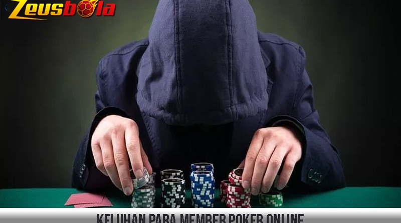 Keluhan Para Member Poker Online
