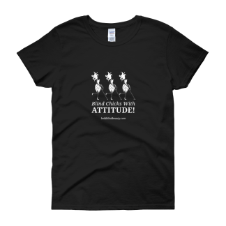 Blind Chicks With Attitude Black Tee with white ink