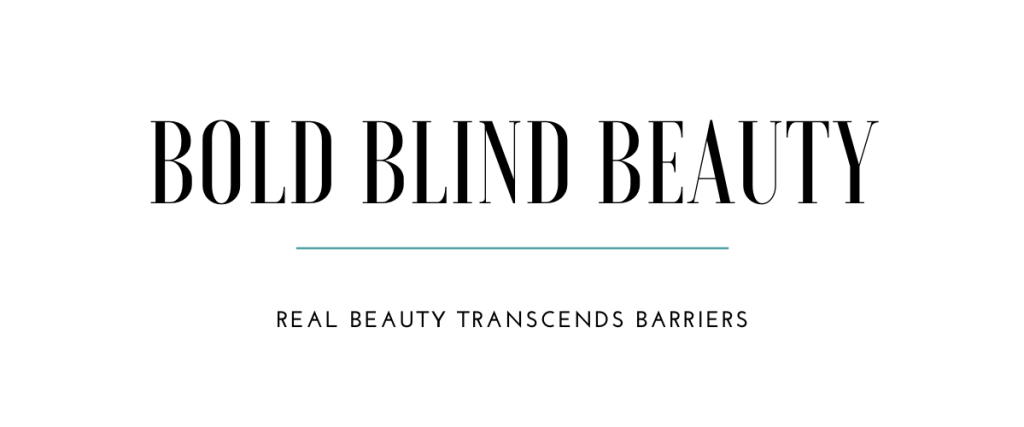 "Bold Blind Beauty Banner including tagline ""Real Beauty Transcends Barriers"""