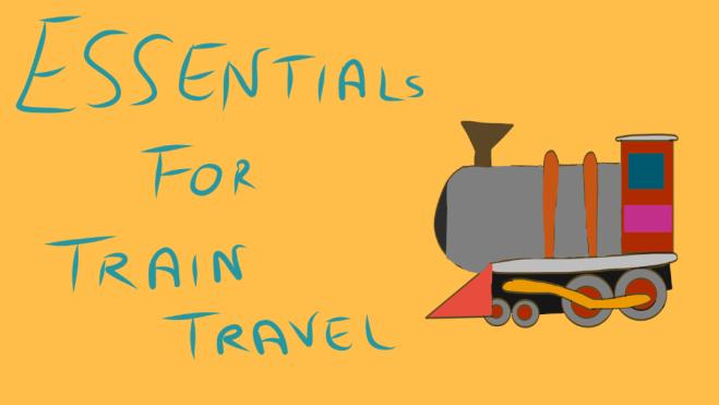 Train travel essentials