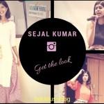 Sejal kumar Instagram look