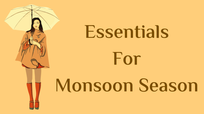 Essentials for monsoon season