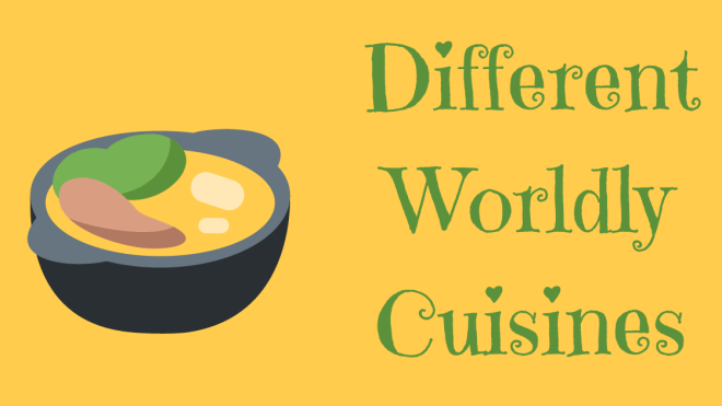 Worldly cuisines