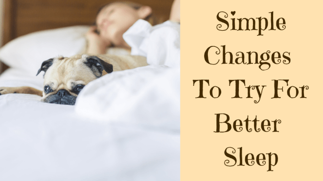 Changes for better sleep