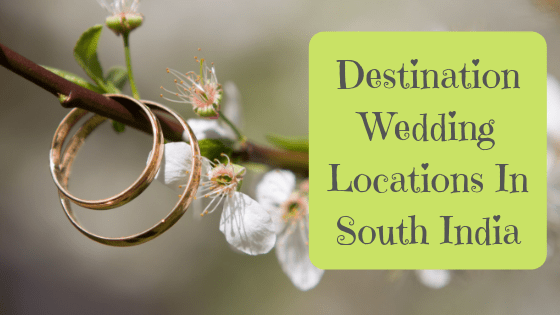 Best destination wedding locations in South India