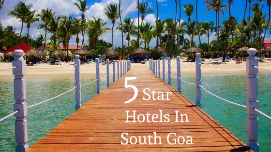 5 Star Hotels In South Goa