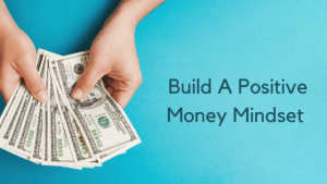 Positive Money Mindset