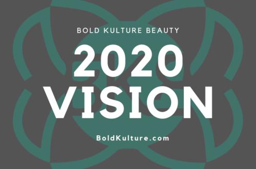 Bold Kulture Beauty 2020 Vision: Bigger Better Bolder