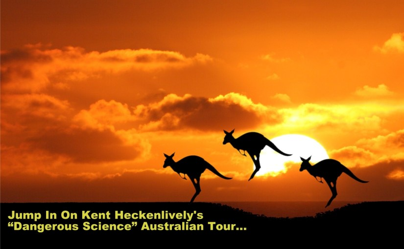 """Kent Heckenlively's """"DANGEROUS SCIENCE"""" Tour Heads to Australia?…"""
