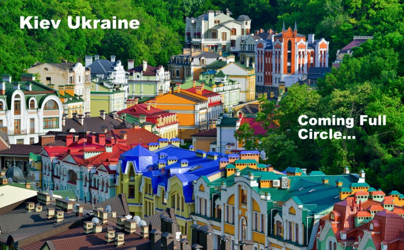 Closing the Circle – Back to The Ukraine…